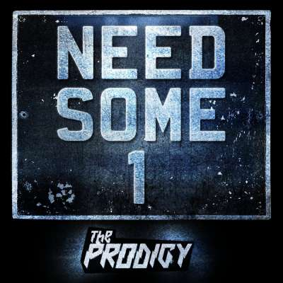 The Prodigy — Need Some1