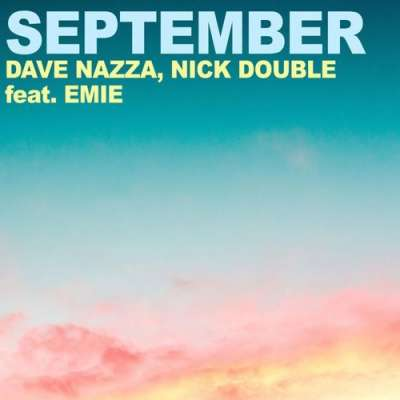 Dave Nazza & Nick Double feat. Emie — September