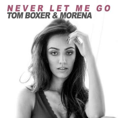 Tom Boxer & Morena — Never Let Me Go