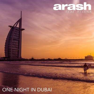 Arash feat. Helena — One Night In Dubai