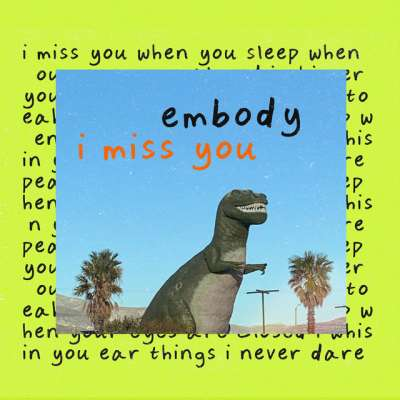 Embody — I Miss You